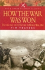 Image for How the war was won  : command and technology in the British Army on the Western Front, 1917-1918