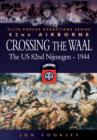 Image for Crossing the Waal  : the U.S. 82nd Airborne Division at Nijmegen