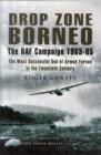 Image for Drop zone Borneo  : the RAF campaign 1963-65