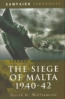 Image for The siege of Malta, 1940-1942