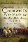 Image for Cromwell's war machine  : the New Model Army, 1645-1660