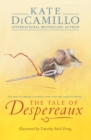 Image for The tale of Despereaux  : the story of a mouse, a princess, some soup and a spool of thread