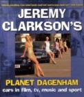Image for Jeremy Clarkson's planet Dagenham  : cars in film, TV, music and sport