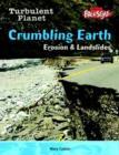 Image for Crumbling Earth  : erosion & landslides