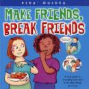 Image for Make friends, break friends