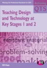 Image for Teaching design and technology at Key Stages 1 and 2
