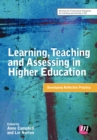 Image for Learning, teaching and assessing in higher education  : developing reflective practice