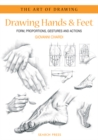Image for Drawing hands & feet  : form, proportions, gestures and actions