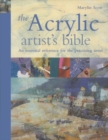 Image for The acrylic artist's bible  : an essential reference for the practising artist