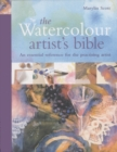 Image for The watercolour artist's bible  : an essential reference for the practising artist