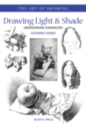 Image for Drawing light & shade  : understanding chiaroscuro