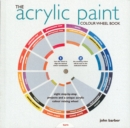 Image for The acrylic paint colour wheel book