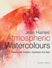 Image for Jean Haines' atmospheric watercolours  : painting with expression, freedom and style