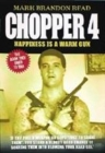 Image for Chopper 4  : happiness is a warm gun