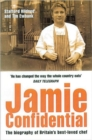 Image for Jamie confidential  : the biography of Britain's best-loved chef
