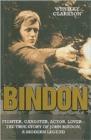 Image for Bindon  : fighter, gangster, actor, lover - the true story of John Bindon, a modern legend