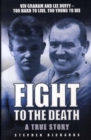 Image for Fight to the death  : a true story