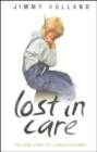 Image for Lost in care  : the true story of a forgotten child