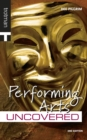 Image for Performing arts uncovered