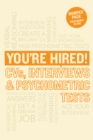 Image for You're hired!  : CVs, interview answers & psychometric tests