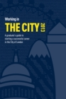Image for Working in the city  : a guide to starting a successful career in the city