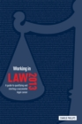 Image for Working in law 2013  : a guide to qualifying and starting a successful legal career