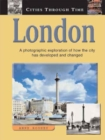 Image for London  : a photographic exploration of how the city has developed and changed