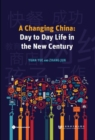 Image for A Changing China : Day to Day Life in the New Century