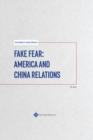 Image for Fake fear  : America and China relations