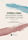 Image for Eternal China : 99 Essential Poems on Chinese Culture, Bilingual Edition