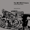 Image for The Wire primers  : a guide to modern music