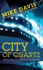 Image for City of quartz  : excavating the future in Los Angeles