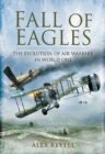 Image for Fall of eagles: airmen of World War One