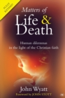 Image for Matters of life & death  : human dilemmas in the light of the Christian faith