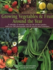 Image for Growing vegetables & fruit around the year  : a calendar of monthly tasks for the kitchen garden, with over 300 photographs and 80 step-by-step techniques