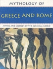 Image for Mythology of Greece and Rome  : myths and legends of the classical world
