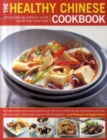 Image for The healthy Chinese cookbook  : full flavour Far East food without the fat