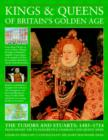 Image for Kings and queens of Britain's Golden Age  : the Tudors and Stuarts