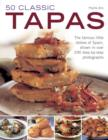Image for 50 classic tapas  : the famous little dishes of Spain, shown in over 290 step-by-step photographs