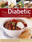 Image for The diabetic cookbook  : expert advice on managing diabetes, with a guide to healthy living and maintaining a balanced diet