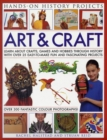 Image for Art & craft  : learn about crafts, games and hobbies through history with over 25 easy-to-make fun and fascinating projects, with 300 fantastic colour photographs