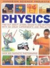 Image for Physics  : find out about levers, magnets and motors with 50 great experiments and projects and over 500 fantastic photographs