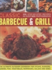 Image for Classic barbecue & grill  : 100 step-by-step recipes in over 500 photographs