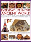 Image for Everyday life in the ancient world  : learn about houses, homes and what the Romans, Celts, Egyptian and other peoples of the past used to eat