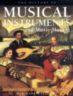 Image for The history of musical instruments and music-making  : a complete history of musical forms and the orchestra