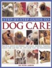 Image for Step-by-step guide to dog care  : practical advice on feeding, grooming, breeding, training, health care and first aid, with more than 300 photographs
