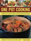 Image for One pot cooking  : a fabulous collection of over 170 recipes for delicious dishes cooked in just one pot, shown in 300 step-by-step photographs