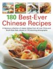 Image for 180 best-ever Chinese recipes  : a fabulous collection of classic dishes from all over China and South East Asia, shown in 170 stunning photographs