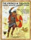 Image for The Vikings & the Celts  : ancient warriors and fierce raiders