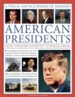 Image for A visual encylopedia of modern American presidents  : from Theodore Roosevelt to Barack Obama